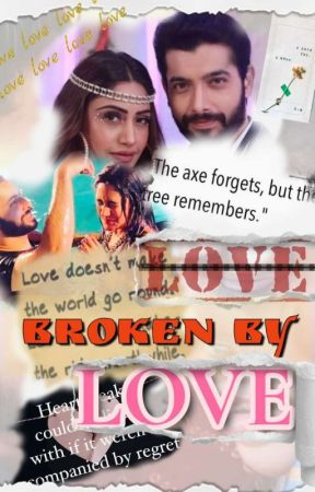 BROKEN BY LOVE by shivikavani_love