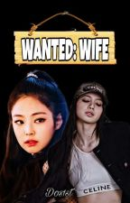 WANTED: WIFE ( SLOW UPDATES) by Dos1st