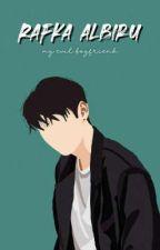 Rafka Albiru || My Evil Boyfriend [On Going] by diirazahf