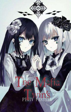 The Mafia Twin's (ON-GOING) by DeviNurhayati307
