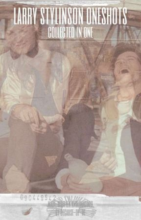 Larry Stylinson oneshots - collected in one by because-of-me