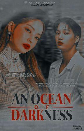 An Ocean Of Darkness by asyourhyun