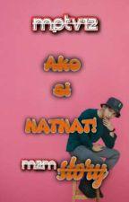 AKO SI NATNAT   M2M STORY by MPTV12