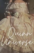 The Timeline of the Quinn Universe by FatedWrightsS