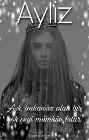 AYLİZ (TAMAMLANDI) by yazarinizm