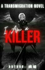 I Am A Killer by Blue_Iced_Tea