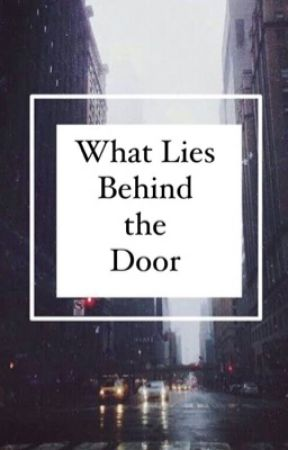 What Lies Behind the Door. by _julyaaaa