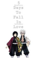 5 Days To Fall In Love(SaneGiyuu) by TheJaniMarki