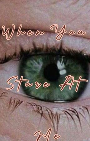 When You Stare At Me by Da_pimp_is_ereNiall