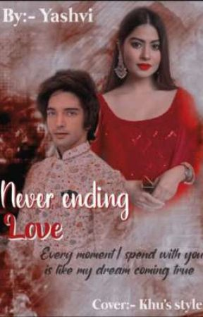 NEVER ENDING LOVE  by PranbirxPreeranSlays