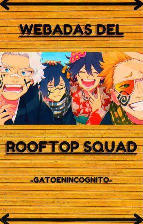 ~Webadas del Rooftop Squad~ by Gatoenincognito