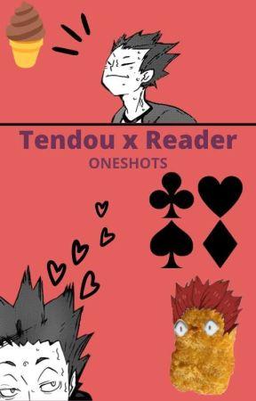 Tendou x Reader ONESHOTS by sleepy-zel