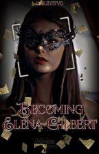 Becoming Elena Gilbert by haileysmith72525