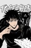 Together (Fushiguro x Reader) cover