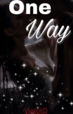 One Way (Mafia Romance) by violet_23writes