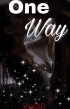 One Way (Mafia Romance) by violet_23writes