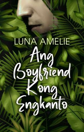 Ang Boyfriend Kong Engkanto (Published by Bookware) by LunaAmelie