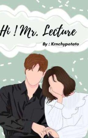 Hi Mr.Lecture!  by krnchypotato_