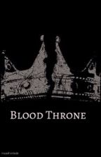 Blood Throne  (H.S) by missauthordude