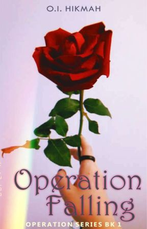 Operation Falling   Book 1 Operation Series by MzzHikmah01