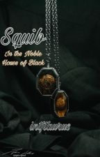 Squib - In the Noble House of Black by intjtaurus