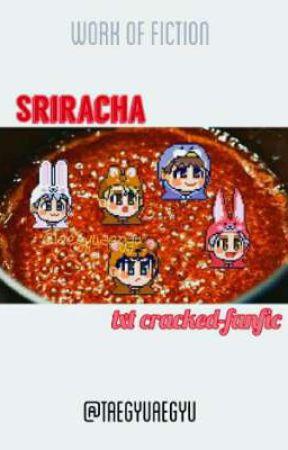 SRIRACHA - [ txt ] [soon] by taegyuaegyu