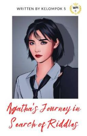 Agatha's Journey In Search Of Riddles by komunitaswpi01