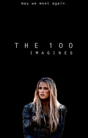 THE 100 IMAGINES by -angelstiles