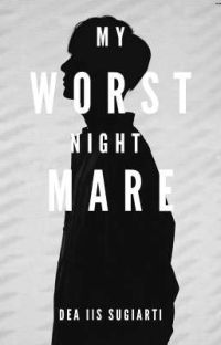 My Worst Nightmare [ ON GOING ] cover