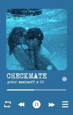 Checkmate // Peter Maximoff x OC by cruelladevil11