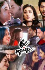 Be Mine ❤️❤️ by vikram_vscforever