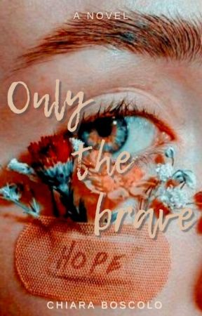 Only the brave by _chiaraboscolo_