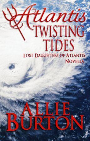 Atlantis Twisting Tides by AllieBurton