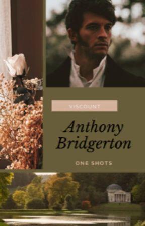 Anthony Bridgerton One Shots by dixondarlin