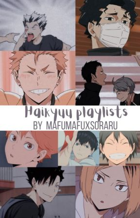 Haikyuu characters playlist by MafumafuXSoraru