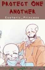 Protect One Another - US.Papyrus x Reader by Esoteric_Princess