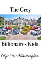 The Grey Billionaires Kids by RasheenRebel