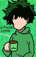 Kitsune Koffe by PaladinAsh