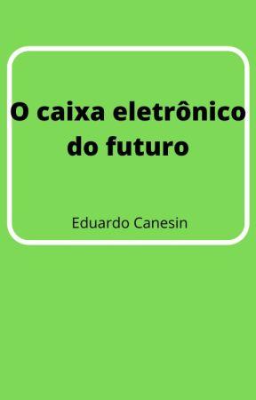 O caixa eletrônico do futuro by ECanesin