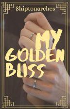 My Golden Bliss ✓ by wonderinit