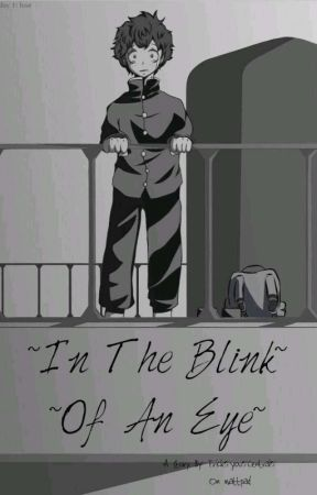 ~In The Blink Of An Eye~ by Frick_You_Central_