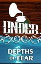 Under: Depths of Fear by Leomantic