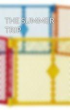 THE SUMMER TRIP by cassandraluann
