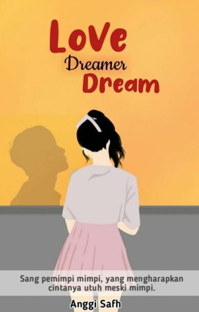 Love Dreamer Dream [ON GOING] by ang_sftr11