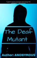 The Deaf Mutant  by Avengerfan_07