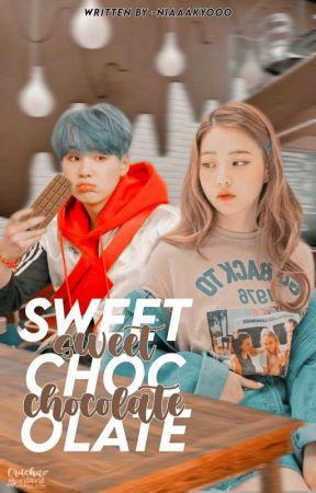 Sweet Chocolate || MYG by niaaakyooo