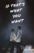 If that's what you want by christinaruk