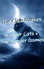 The Claw Games~Warrior Cats x The Hunger Games by LostAndStray_Writes