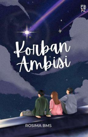 Korban Ambisi by kimnayuna