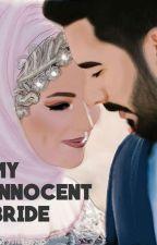 MY INNOCENT BRIDE by manyata_rathore